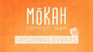 Mokah Upcoming Events